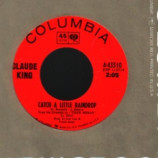 Claude King - Catch A Little Raindrop / Hold That Tiger - 45