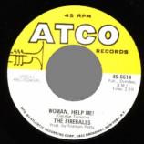 Fireballs - Come On React! / Woman Help Me! - 45