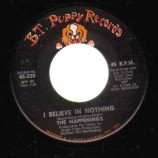 Happenings - My Mammy / I Believe In Nothing - 45