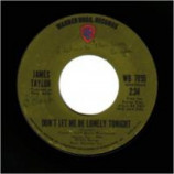 James Taylor - Woh, Don't You Know / Don't Let Me Be Lonely Tonight - 45