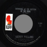 Leroy Pullins - Swimming At The Bottom Of The Pool / The Interstate Is Coming Through My Outhous