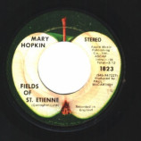 Mary Hopkin - Fields Of St. Etienne / Que Sera, Sera (whatever Will Be, Will Be) - 45