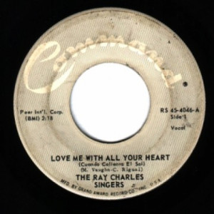 Ray Charles Singers - Love Me With All Your Heart / Sweet Little Mountain Bird - 45 - Vinyl - 45''