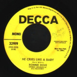 Ronnie Dove - Kiss The Hurt Away / He Cries Like A Baby - 45