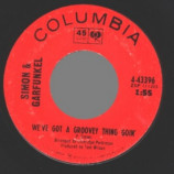 Simon & Garfunkel - The Sounds Of Silence / We've Got A Groovy Thing Goin' - 45