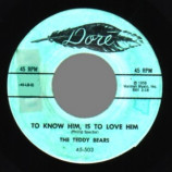 Teddy Bears - To Know Him Is To Love Him / Don't You Worry My Little Pet - 45