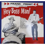 FRANK FROST WITH THE NIGHT HAWKS - HEY BOSS MAN!
