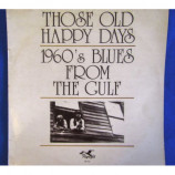 VARIOUS - Those Old Happy Days 1960's Blues From The Gulf