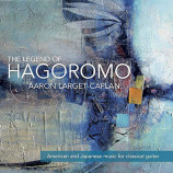 Aaron Larget-Caplan - The Legend Of Hagoromo [Audio CD] - Audio CD