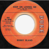 Bobby Bland - Keep On Loving Me (You'll See The Change) / I've Just Got To Forget About You [V
