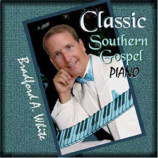 Bradford A.White - Classic Southern Gospel Piano [Audio CD] - Audio CD