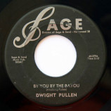 Dwight Pullen - By You By The Bayou / It's Over [Vinyl] - 7 Inch 45 RPM