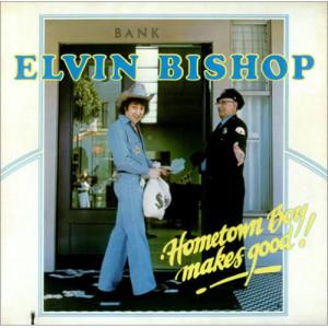Elvin Bishop - Hometown Boy Makes Good! [Record] - LP - Vinyl - LP