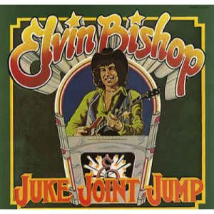 Elvin Bishop - Juke Joint Jump [Vinyl] - LP - Vinyl - LP
