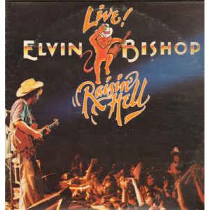 Elvin Bishop - Live! Raisin' Hell [Vinyl] - LP - Vinyl - LP