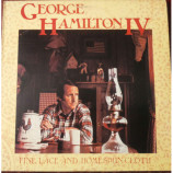 George Hamilton IV - Fine Lace And Homespun Cloth [Vinyl] - LP