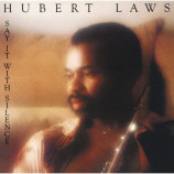 Hubert Laws - Say It With Silence - LP