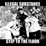 Illegal Substance - Step To The Floor - 12 Inch 45 RPM