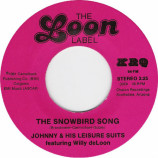 Johnny & His Leisure Suits - The Snowbird Song / Did The Stones Show Up? [Record] - 7 Inch 45 RPM