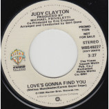 Judy Clayton - Love's Gonna Find You (Stereo) / Love's Gonna Find You (Mono) - 7 Inch 45 RPM