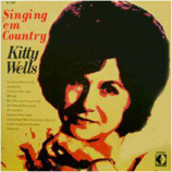 Kitty Wells - Singing 'Em Country [Vinyl] - LP