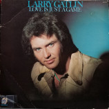 Larry Gatlin - Love Is Just A Game [Vinyl] - LP
