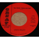 Lewis Pruitt - Big Wheel From Boston / I'll Never Take Another Drink Again - 7 inch 45 RPM