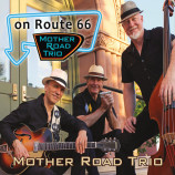 Mother Road Trio - On Route 66 [Audio CD] - Audio CD