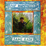 Pat Humphries - Same Rain [Audio CD] - Audio CD