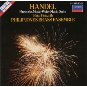 Philip Jones Brass Ensemble / Elgar Howarth - Handel: Fireworks Music / Water Music-Suite Suite [Audio CD] - Audio CD - CD - Album