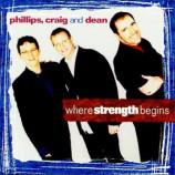 Phillips Craig & Dean - Where Strength Begins [Audio CD] - Audio CD