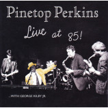 Pinetop Perkins With George Kilby Jr. And The Coolerators - Live At 85! [Audio CD] - Audio CD