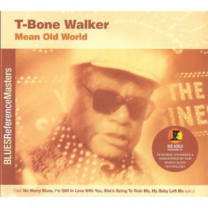 T-Bone Walker - Mean Old World [Audio CD] - Audio CD - CD - Album