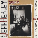 The Jeff Healey Band - Cover To Cover [Audio CD] - Audio CD