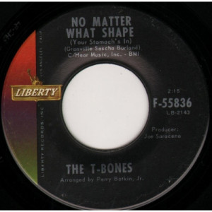 The T-Bones - No Matter What Shape (Your Stomach's In) / Feelin' Fine - 7 Inch 45 RPM - Vinyl - 7""