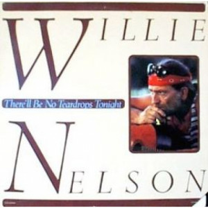 Willie Nelson - There'll Be No Teardrops Tonight [Vinyl] Willie Nelson - LP - Vinyl - LP