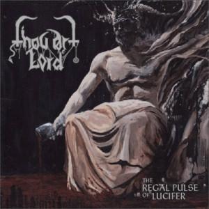 Thou Art Lord  - The Regal Pulse Of Lucifer - Vinyl - LP