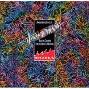 Annabouboula - Burn Down Τhe Coffee House - Φωτιά - Vinyl - LP