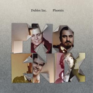 Dublex Inc. - Phoenix - CD - Album