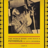 Various - The World Ends: Afro Rock & Psychedelia (Part 2)