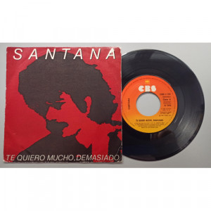 """Santana - Te Quiero Mucho, Demasiado - 7 - Vinyl - 7"""""""