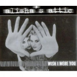 Alisha's Attic - Wish I Were You PROMO CDS