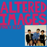 Altered Images - Pinky Blue LP