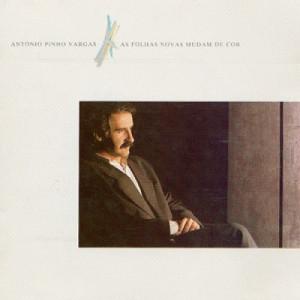 AntΓ³nio Pinho Vargas - As Folhas Novas Mudam De Cor LP - Vinyl - LP