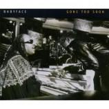 Babyface - Gone Too Soon PROMO CDS