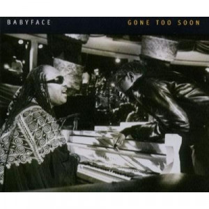 Babyface - Gone Too Soon PROMO CDS - CD - Album