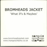 Bromheads Jacket - what if's & maybes PROMO CDS