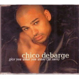 Chico Debarge - Give You What You Want (Fa Sure) PROMO CDS