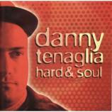 Danny Tenaglia - Hard & Soul CD