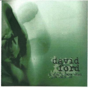 David Ford - I dont care what you call me ACETATE CD - CD - CDr